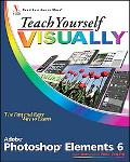 Teach Yourself Visually Photoshop Elements 6