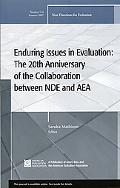 Enduring Issues in Evaluation The 20th Anniversary of the Collaboration Between Nde and Aea ...