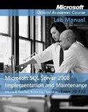 70-432: Microsoft SQL Server 2008 Implementation and Maintenance Textbook and Lab Manual Set