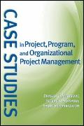Case Studies in Project, Program, and Organizational Project Management