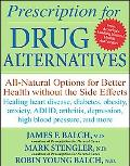 Prescription for Drug Alternatives: All-Natural Options for Better Health without the Side E...