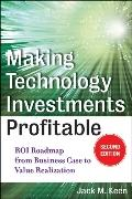 Making Technology Investments Profitable: ROI Roadmap from Business Case to Value Realization