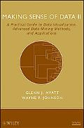 Making Sense of Data II: A Practical Guide to Data Visualization, Advanced Data Mining Metho...