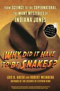 Why Did It Have To Be Snakes: From Science to the Supernatural , The Many Mysteries of India...