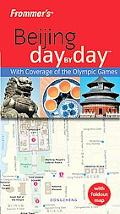 Frommer's Beijing Day by Day: With Coverage of the Olympic Games