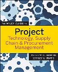 The Wiley Guide to Project Technology Management, Supply Chain, and Procurement