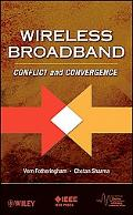 Wireless Broadband Technology: Conflict and Convergence