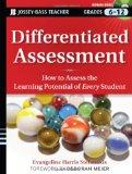 Differentiated Assessment: How to Assess the Learning Potential of Every Student (Grades 6-1...
