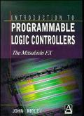 Introduction to Programmable Logic Controllers : The Mitsubishi FX
