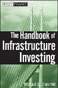 The Handbook of Infrastructure Investing (Wiley Finance)