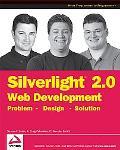 Silverlight 2 Web Development: Problem-Design- Solution