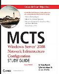 Mcts: Windows Server 2008 Network Infrastructure Configuration (Exam 70-642, with CD)