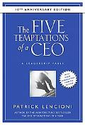 Five Temptations of a CEO: A Leadership Fable