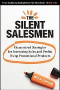 The Silent Salesmen: Guaranteed Strategies for Increasing Sales and Profits Using Promotiona...