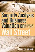 Security Analysis and Business Valuation on Wall Street + Companion Web Site: A Comprehensiv...