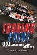 Trading Paint : 101 Great NASCAR Debates