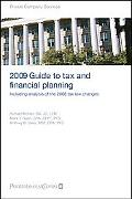 PricewaterhouseCoopers 2009 Guide to Tax and Financial Planning: Including Analysis of the 2...