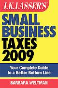 JK Lasser's Small Business Taxes 2009: Your Complete Guide to a Better Bottom Line (J.K. Las...