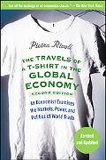 Travels of a T-Shirt in the Global Economy: An Economist Examines the Markets, Power, and Po...