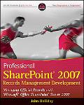 Professional SharePoint 2007 Records Management Development: Managing Official Records with ...