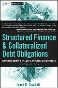 Structured Finance and Collateralized Debt Obligations: New Developments in Cash and Synthet...
