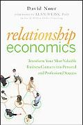 Relationship Economics: Transform Your Most Valuable Business Contacts into Personal and Pro...
