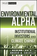 Environmental Alpha: Institutional Investors and Climate Change (Wiley Finance)