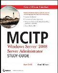 MCITP: Windows Server 2008 Administration Study Guide (Exam 70-646)
