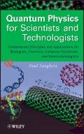 Quantum Physics for Scientists and Technologists: Quantum Physics for Biologists, Chemists, ...