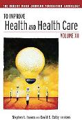To Improve Health and Health Care: The Robert Wood Johnson Foundation Anthology, Vol. 12