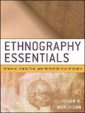 Ethnography Essentials: Designing, Conducting, and Presenting Your Research (Research Method...