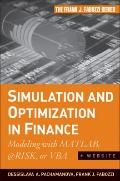Simulation and Optimization in Finance + Website: Modeling with MATLAB, @Risk, or VBA (Frank...