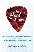 The Cool Factor: Building Your Brands Image through Partnership Marketing