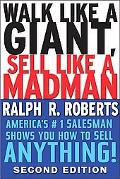 Walk like a Giant, Sell like a Madman: America's #1 Salesman Shows You how to Sell Anything