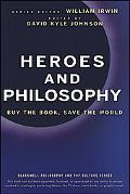 Heroes and Philosophy: Buy the Book, Save the World (The Blackwell Philosophy and Pop Cultur...
