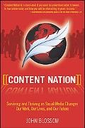 Content Nation: Surviving and Thriving as Social Media Technology Changes Our Lives and Our ...