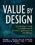 Value by Design : Developing Clinical Microsystems to Achieve Organizational Excellence