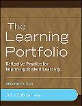 Learning Portfolio: Reflective Practice for Improving Student Learning