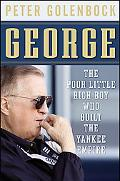 George: The Poor Little Rich Boy Who Built the Yankee Empire