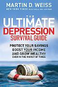 The Ultimate Depression Survival Guide: Protect Your Savings, Boost Your Income, and Grow We...