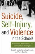 Suicide, Self-Injury, and Violence in the Schools: Assessment, Prevention, and Intervention ...