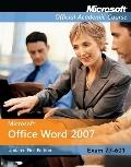 MICROSOFT offical Academic Course Office WORD 2007 Updated First Edition (EXAM 77-601)
