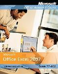 77-602: Microsoft Office Excel 2007 Reprint with Student CD-ROM and Six-month Office Trial C...