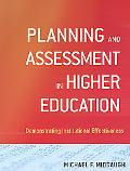 Planning and Assessment in Higher Education: Demonstrating Institutional Effectiveness (The ...