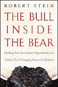 The Bull Inside the Bear: Finding New Investment Opportunities in Todays Fast-Changing Finan...