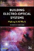 Building  Electro-Optical Systems: Making It all  Work (Wiley Series in Pure and Applied Opt...