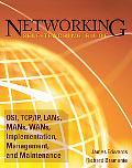 Networking Self-Teaching Guide: OSI, TCP/IP, LAN's, MAN's, WAN's, Implementation, Management...
