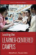 Leading the Learner-Centered Campus: An Administrator's Framework for Improving Student Lear...