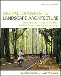 Digital Drawing for Landscape Architecture: Contemporary Techniques and Tools for Digital Re...
