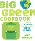 Big Green Cookbook: Hundreds of Planet-Pleasing Recipes and Tips for a Luscious, Low - Carbo...